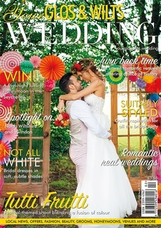 Issue 25 of Your Glos & Wilts Wedding magazine